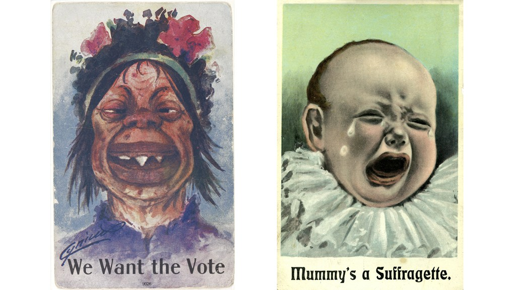 "Anti-suffrage posters depicting women as monsters and a baby crying with the caption ""mummy's a suffragette"""